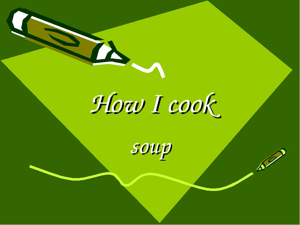 How I cook soup