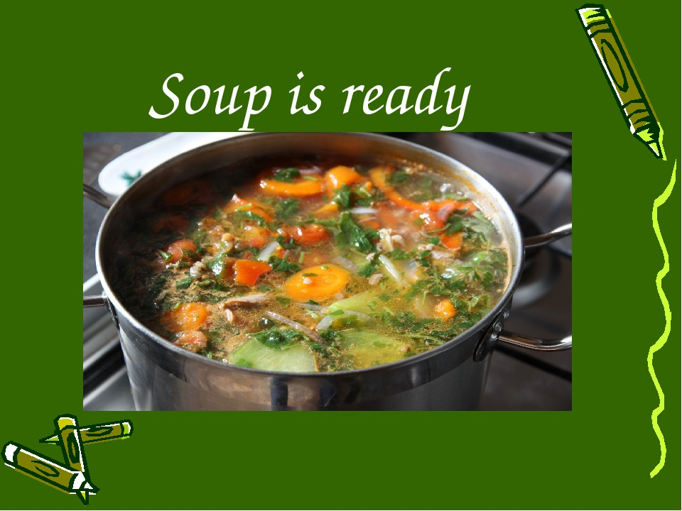 Soup is ready