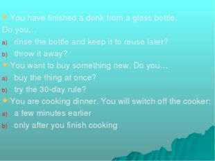 You have finished a drink from a glass bottle. Do you… rinse the bottle and k
