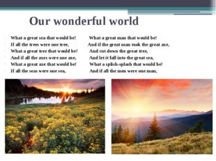 Our wonderful world What a great sea that would be! What a great man that wou