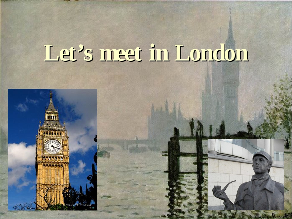 Let's meet in London