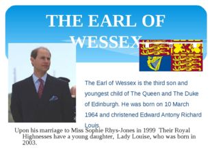 THE EARL OF WESSEX The Earl of Wessex is the third son and youngest child of