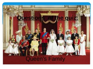 Queen's Family Questions of the quiz: