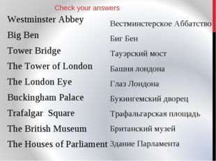 Westminster Abbey Big Ben Tower Bridge The Tower of London The London Eye Buc