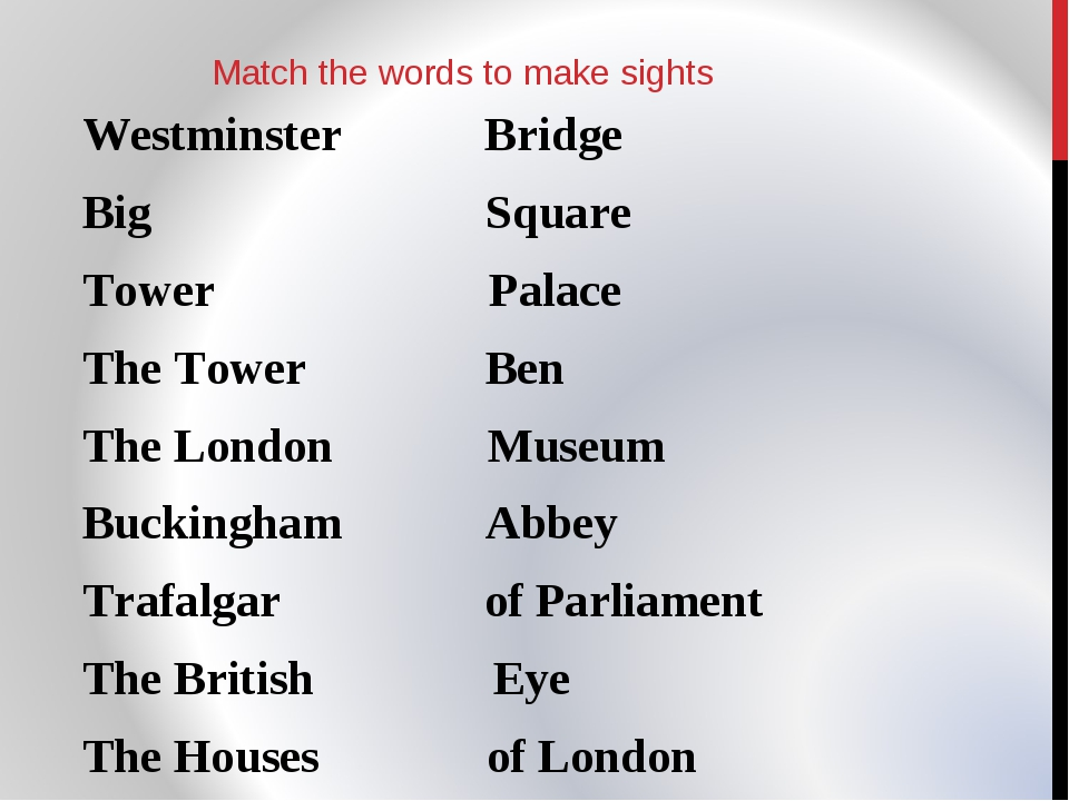 Match the words to make sights Westminster Bridge Big Square Tower Palace The...