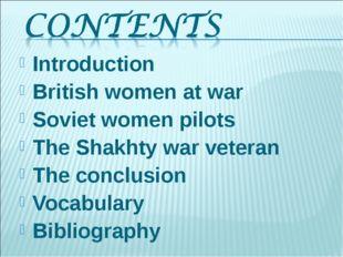 Introduction British women at war Soviet women pilots The Shakhty war veter