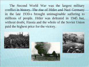 The Second World War was the largest military conflict in history. The rise o