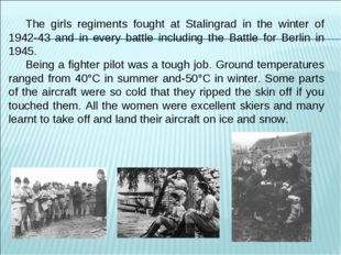 The girls regiments fought at Stalingrad in the winter of 1942-43 and in ever