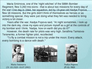 Maria Smirnova (31 .03.1920 -10.07.2002) Nadya Popova 27.12. 1921 Maria Smirn