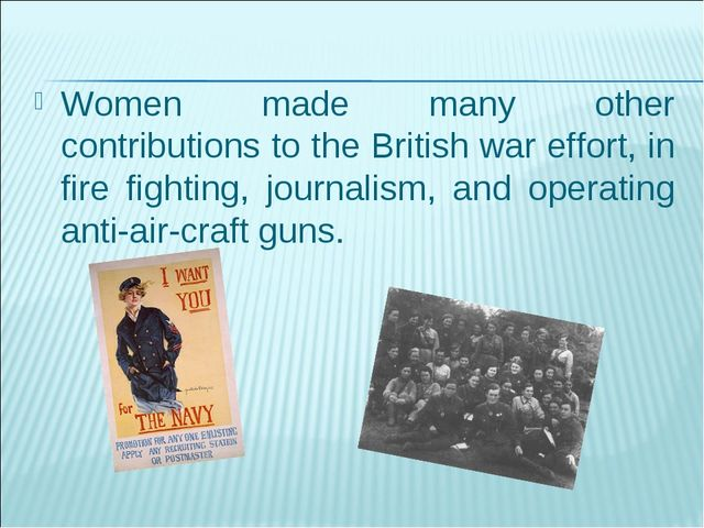 Women made many other contributions to the British war effort, in fire fighti...