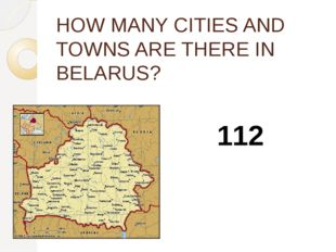 HOW MANY CITIES AND TOWNS ARE THERE IN BELARUS? 112
