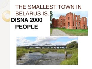THE SMALLEST TOWN IN BELARUS IS… DISNA 2000 PEOPLE
