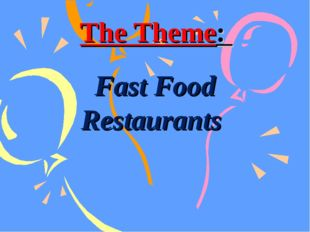The Theme: Fast Food Restaurants