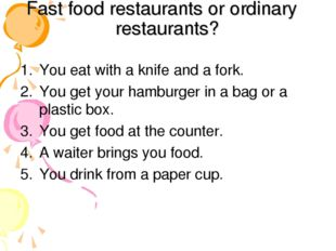 Fast food restaurants or ordinary restaurants? You eat with a knife and a for
