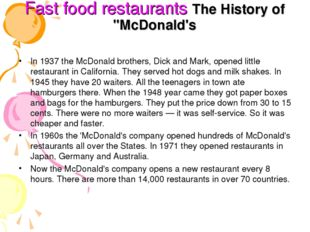 "Fast food restaurants The History of ""McDonald's In 1937 the McDonald brothe"