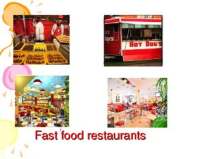 Fast food restaurants