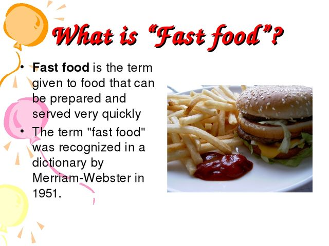 "What is ""Fast food""? Fast food is the term given to food that can be prepared..."