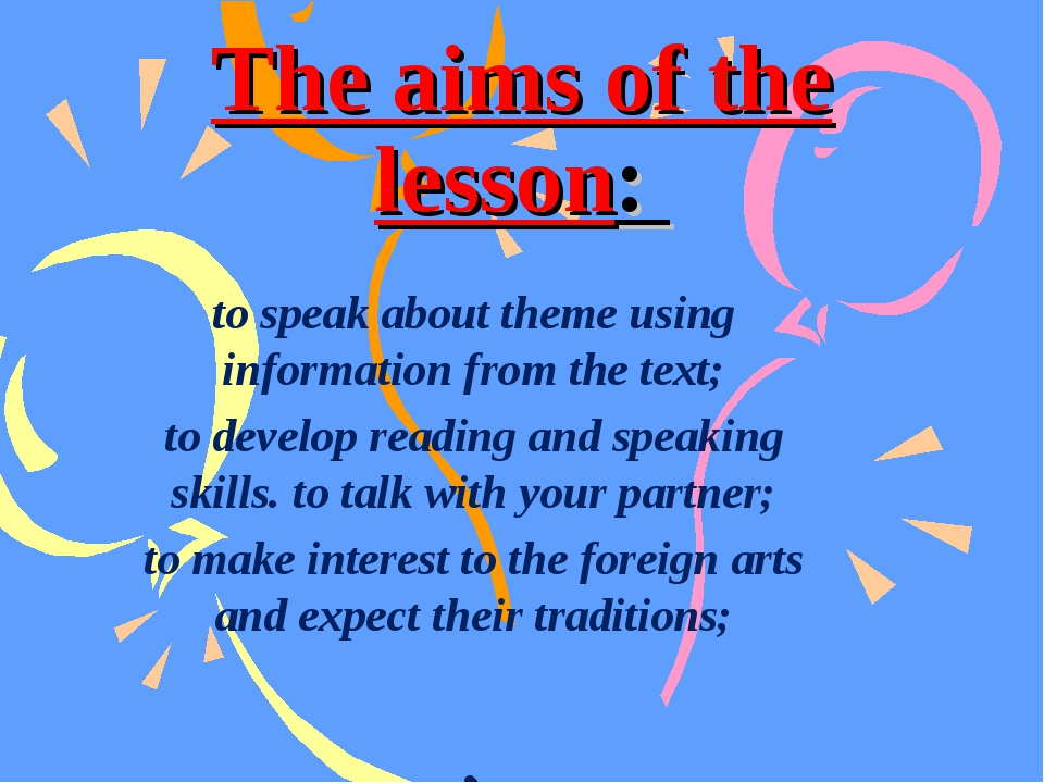 The aims of the lesson: to speak about theme using information from the text;...
