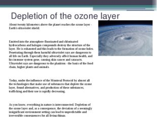 Depletion of the ozone layer About twenty kilometers above the planet reaches