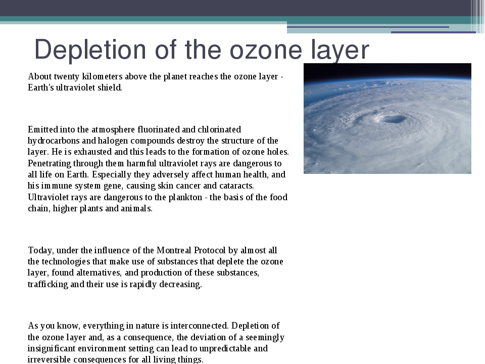 Depletion of the ozone layer About twenty kilometers above the planet reaches...