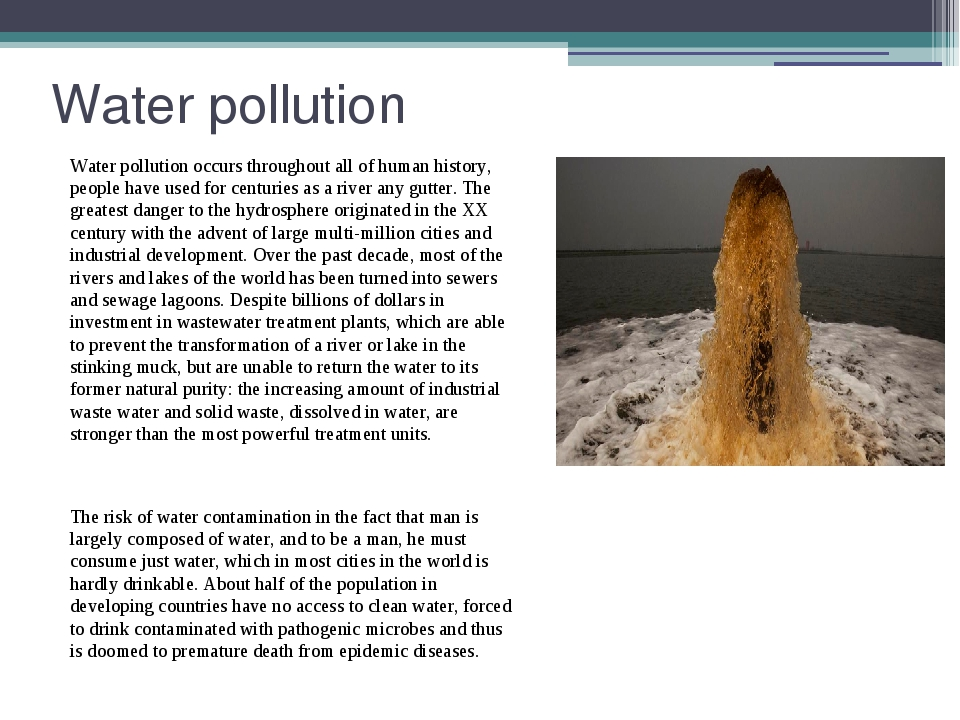 Water pollution Water pollution occurs throughout all of human history, peopl...