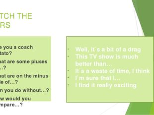 MATCH THE PAIRS  Are you a coach potato? What are some pluses of…? What are