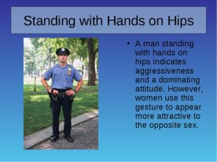 Standing with Hands on Hips A man standing with hands on hips indicates aggre