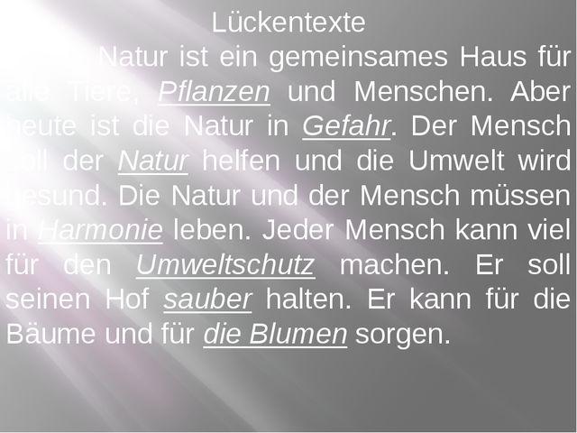 Lückentexte ☼ Die Natur ist ein gemeinsames Haus für alle Tiere, Pflanzen und...