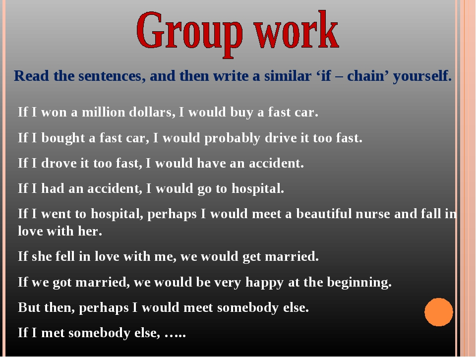 Read the sentences, and then write a similar 'if – chain' yourself. If I won...