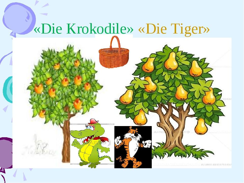 «Die Krokodile» «Die Tiger»