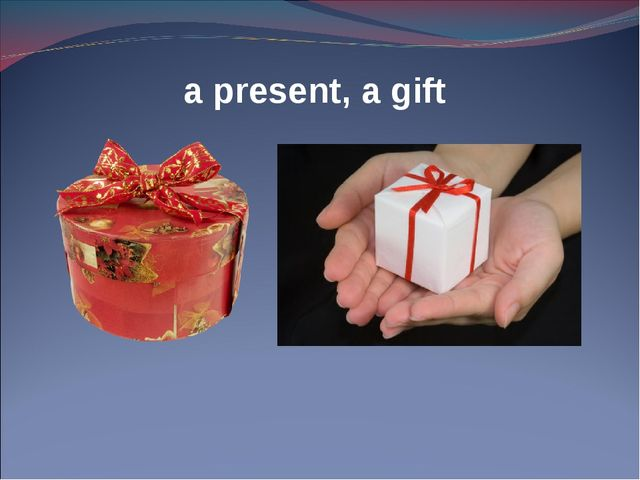 a present, a gift