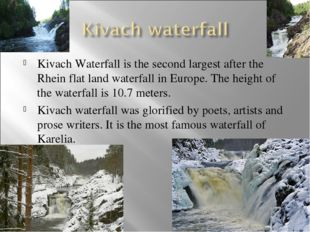 Kivach Waterfall is the second largest after the Rhein flat land waterfall in