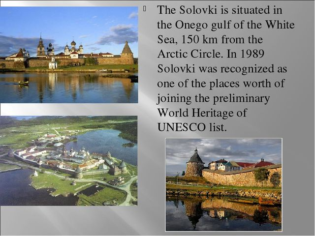 The Solovki is situated in the Onego gulf of the White Sea, 150 km from the A...