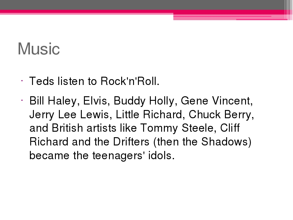 Music Teds listen to Rock'n'Roll. Bill Haley, Elvis, Buddy Holly, Gene Vincen...