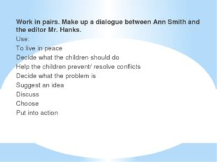 Work in pairs. Make up a dialogue between Ann Smith and the editor Mr. Hanks.