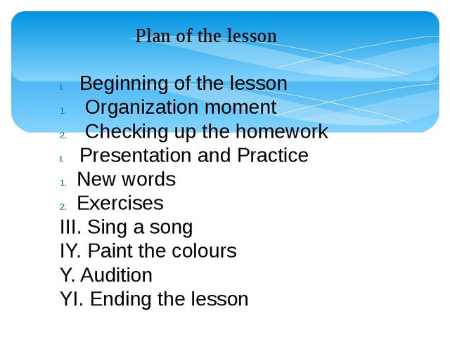 Plan of the lesson Beginning of the lesson Organization moment Checking up th...