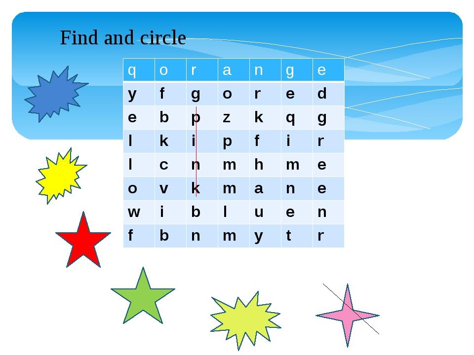 Find and circle q o r a n g e y f g o r e d e b p z k q g l k i p f i r l c n...