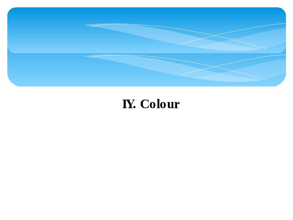 IY. Colour