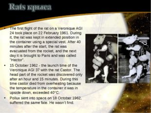 The first flight of the rat on a Veronique AGI 24 took place on 22 February 1