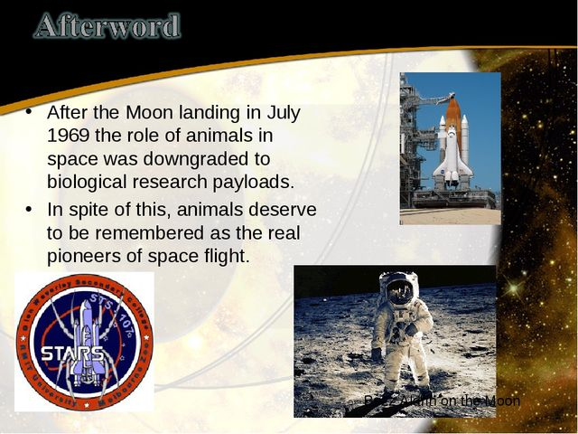 After the Moon landing in July 1969 the role of animals in space was downgrad...