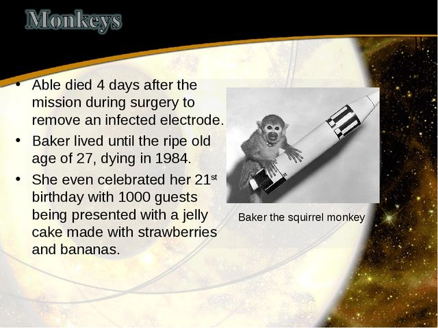 Able died 4 days after the mission during surgery to remove an infected elect...
