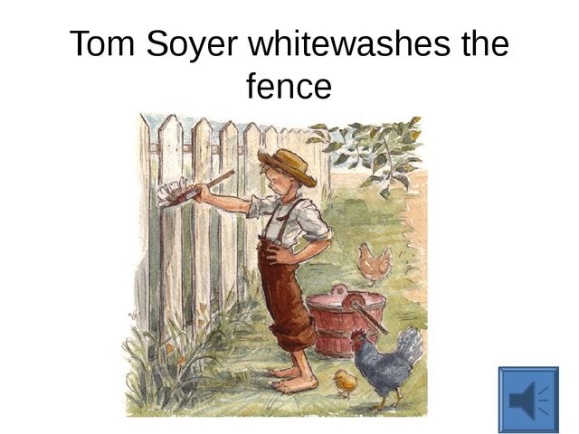 Tom Soyer whitewashes the fence