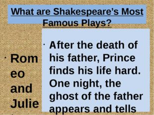 What are Shakespeare's Most Famous Plays? Romeo and Juliet Hamlet Macbeth Aft