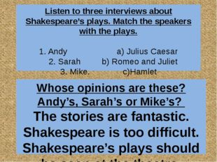 Listen to three interviews about Shakespeare's plays. Match the speakers with