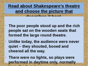 Read about Shakespeare's theatre and choose the picture that describes it bes