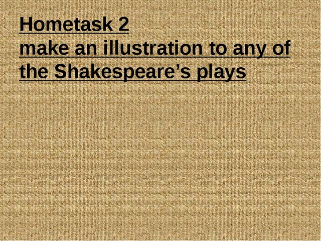 Hometask 2 make an illustration to any of the Shakespeare's plays