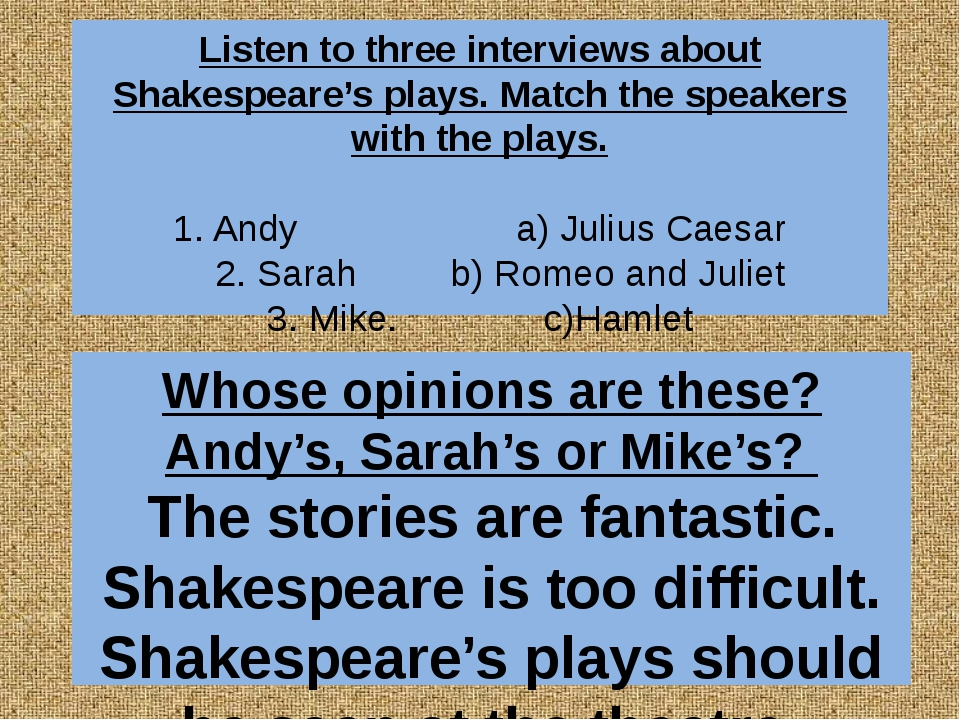 Listen to three interviews about Shakespeare's plays. Match the speakers with...