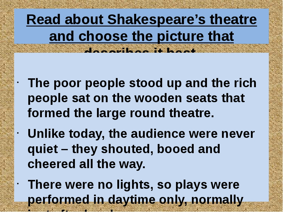Read about Shakespeare's theatre and choose the picture that describes it bes...