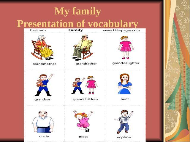 My family Presentation of vocabulary