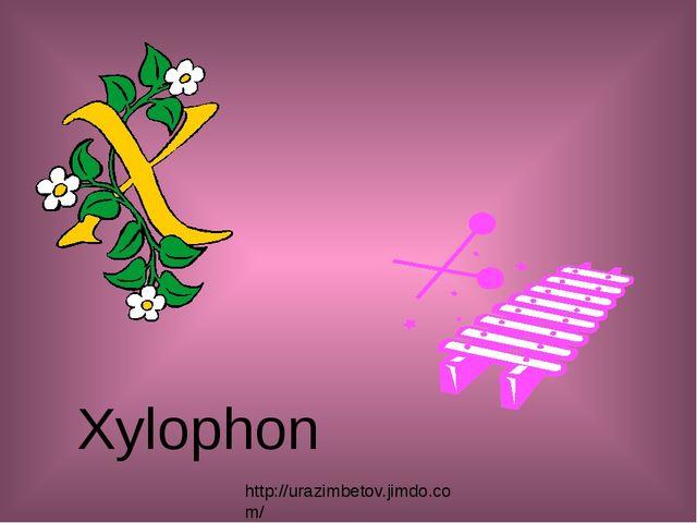 Xylophon http://urazimbetov.jimdo.com/